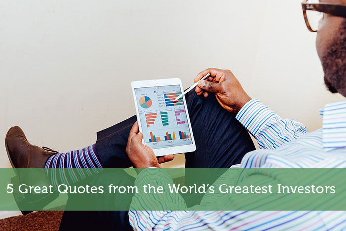 5 Great Quotes from the Greatest Investors