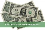 Can I Get a Loan If Declared Bankrupt?