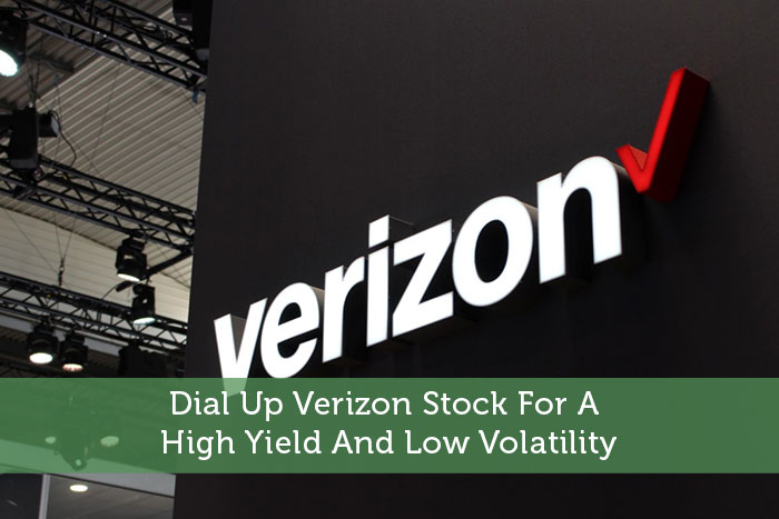 Dial Up Verizon Stock For A High Yield And Low Volatility