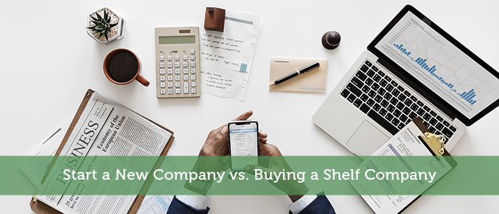 Start a New Company vs. Buying a Shelf Company