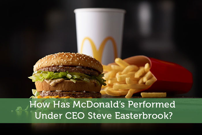 How Has McDonald's Performed Under CEO Steve Easterbrook?