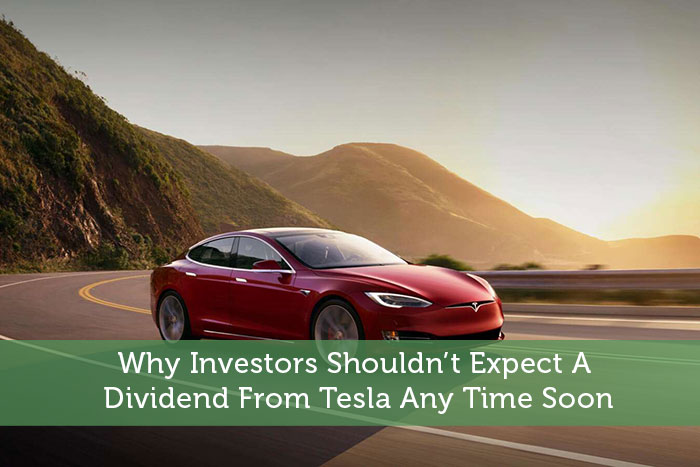 Why Investors Shouldn't Expect A Dividend From Tesla Any Time Soon