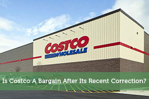 Sure Dividend-by-Is Costco A Bargain After Its Recent Correction?