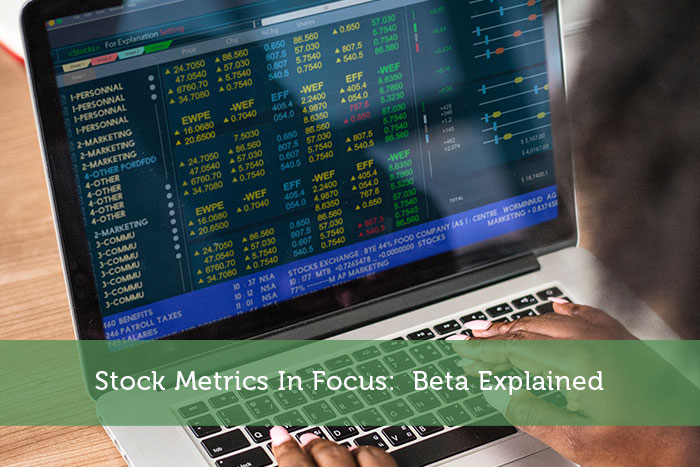Stock Metrics In Focus: Beta Explained