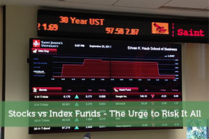 Jeremy Biberdorf-by-Stocks vs Index Funds – The Urge to Risk It All