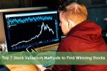 Top 7 Stock Valuation Methods to Find Winning Stocks