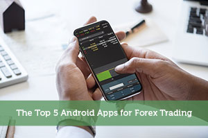 Adam-by-The Top 5 Android Apps for Forex Trading