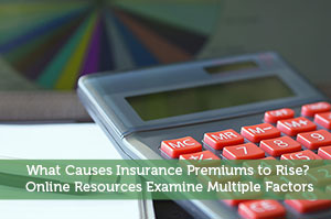 Adam-by-What Causes Insurance Premiums to Rise? Online Resources Examine Multiple Factors