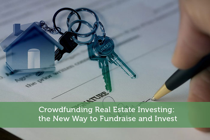 Crowdfunding Real Estate Investing: the New Way to Fundraise and Invest