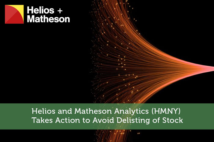 Helios and Matheson Analytics (HMNY) Takes Action to Avoid Delisting of Stock