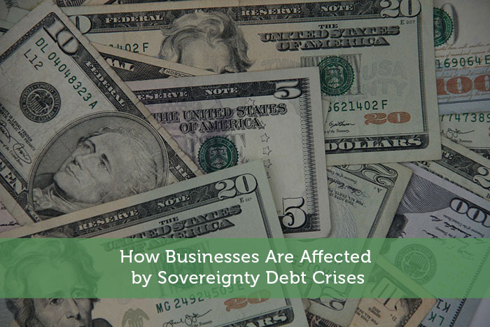 How Businesses Are Affected by Sovereignty Debt Crises