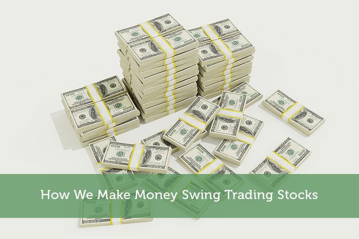How We Make Money Swing Trading Stocks
