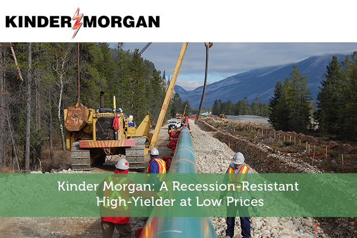 Kinder Morgan: A Recession-Resistant High-Yielder at Low Prices