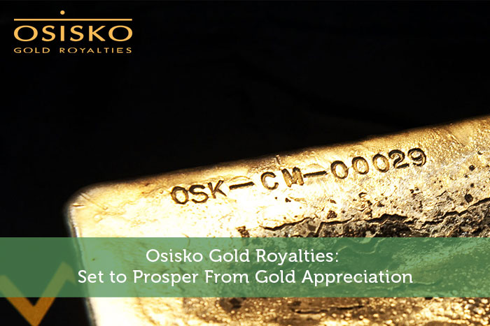 Osisko Gold Royalties: Set to Prosper From Gold Appreciation