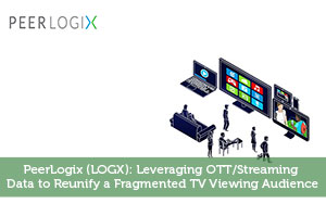 Josh Rodriguez-by-PeerLogix (LOGX): Leveraging OTT/Streaming Data to Reunify a Fragmented TV Viewing Audience