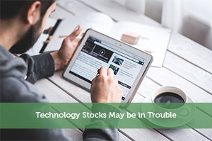 Kevin-by-Technology Stocks May be in Trouble