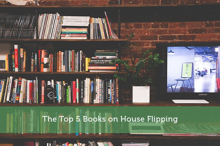 The Top 5 Books on House Flipping