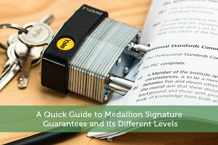 A Quick Guide to Medallion Signature Guarantees and its Different Levels