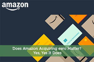 Jeremy Biberdorf-by-Does Amazon Acquiring eero Matter? Yes, Yes It Does
