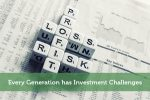 Every Generation has Investment Challenges