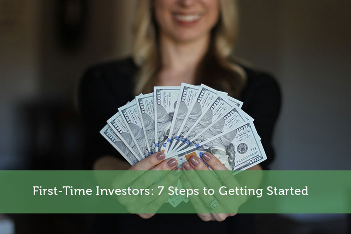 First-Time Investors: 7 Steps to Getting Started