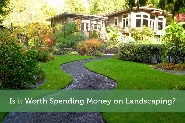Is it Worth Spending Money on Landscaping?