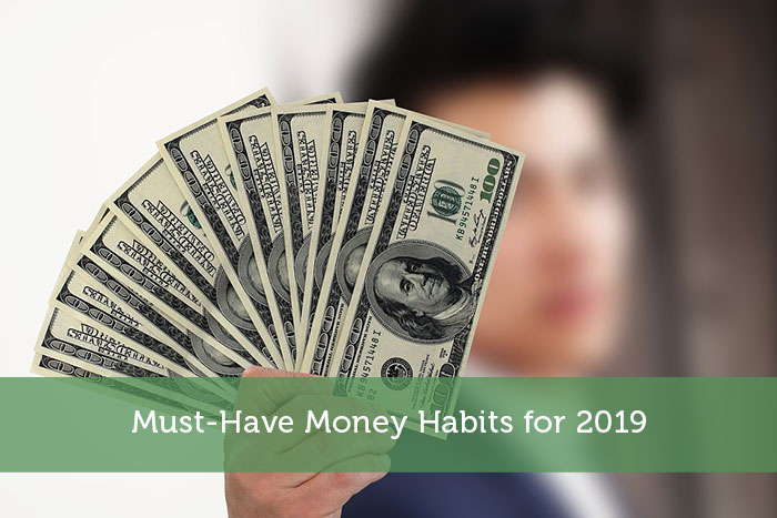 Must-Have Money Habits for 2019