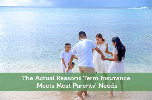 Adam-by-The Actual Reasons Term Insurance Meets Most Parents' Needs