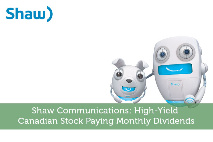 Shaw Communications: High-Yield Canadian Stock Paying Monthly Dividends