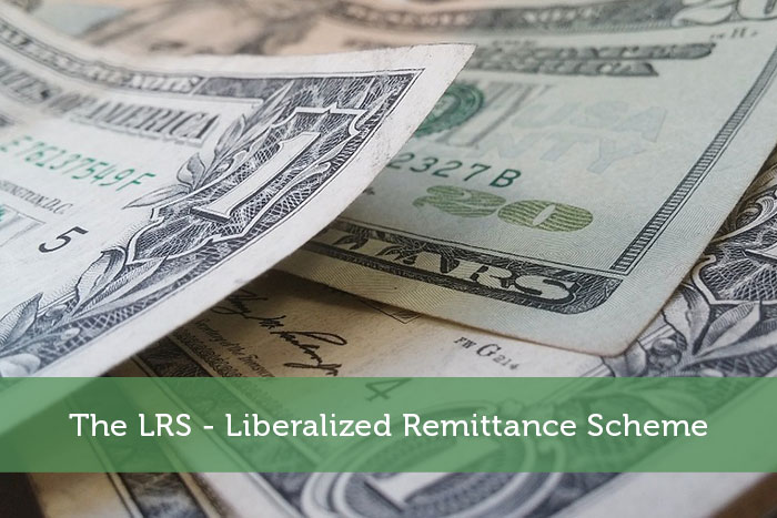 The LRS - Liberalized Remittance Scheme
