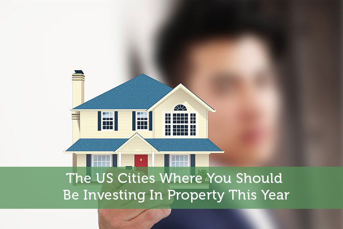 The US Cities Where You Should Be Investing In Property This Year