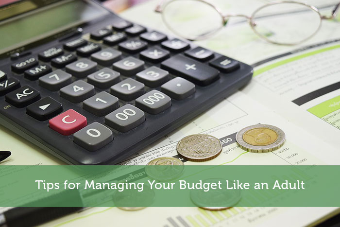 Tips for Managing Your Budget Like an Adult