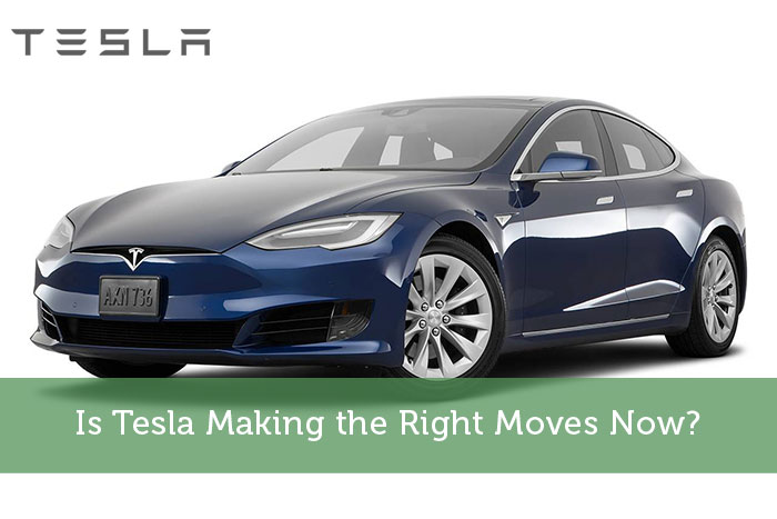 Is Tesla Making the Right Moves Now?