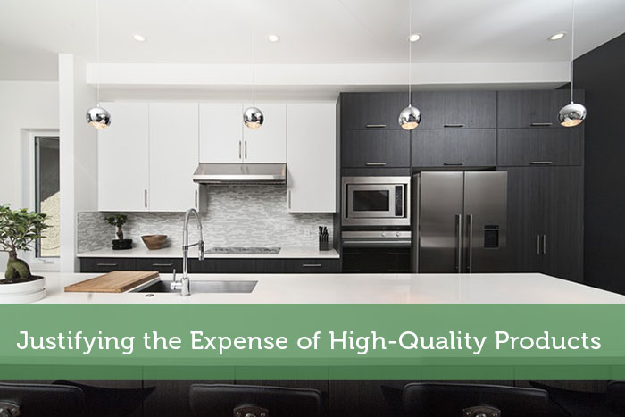 Justifying the Expense of High-Quality Products