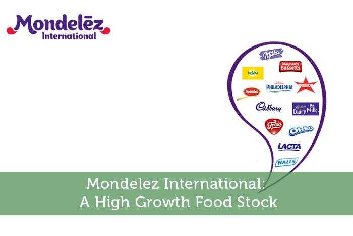 Mondelez International: A High Growth Food Stock