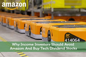 Sure Dividend-by-Why Income Investors Should Avoid Amazon And Buy Tech Dividend Stocks