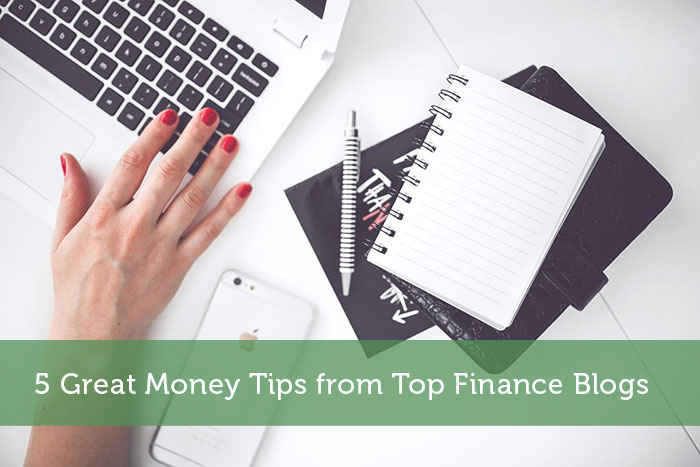 5 Great Money Tips from Top Finance Blogs