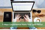 5 Ways Convenience Hurts Your Latte Factor
