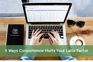 Jeremy Biberdorf-by-5 Ways Convenience Hurts Your Latte Factor