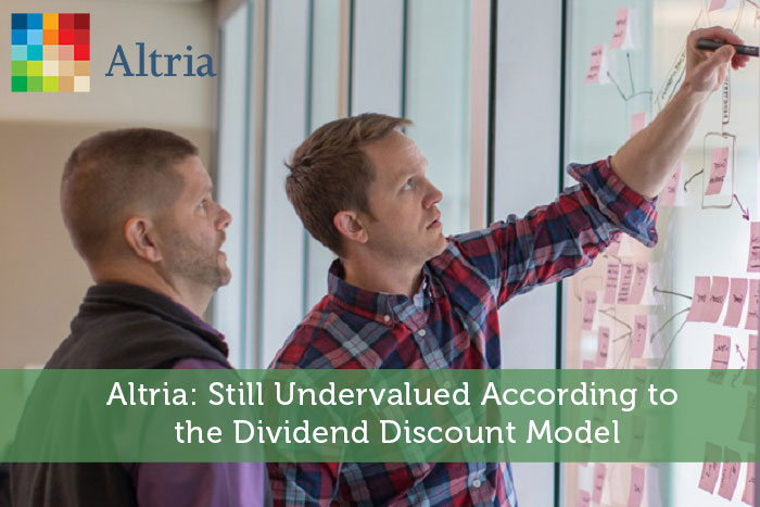 Altria: Still Undervalued According to the Dividend Discount Model