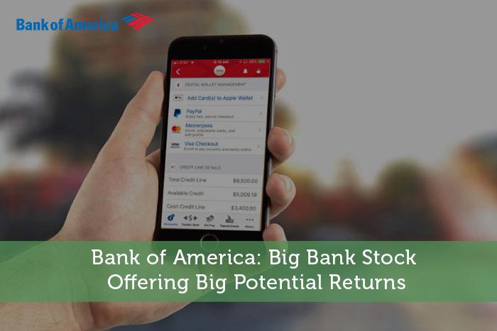 Bank of America: Big Bank Stock Offering Big Potential Returns
