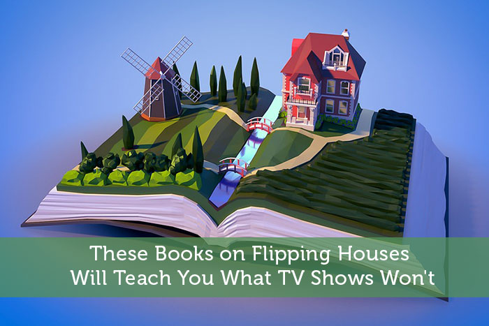 These Books on Flipping Houses Will Teach You What TV Shows Won't