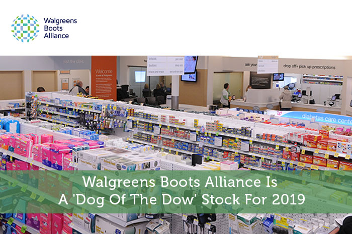 Walgreens Boots Alliance Is A 'Dog Of The Dow' Stock For 2019