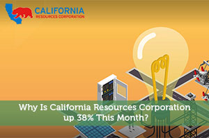 Royston Roche-by-Why Is California Resources Corporation up 38% This Month?