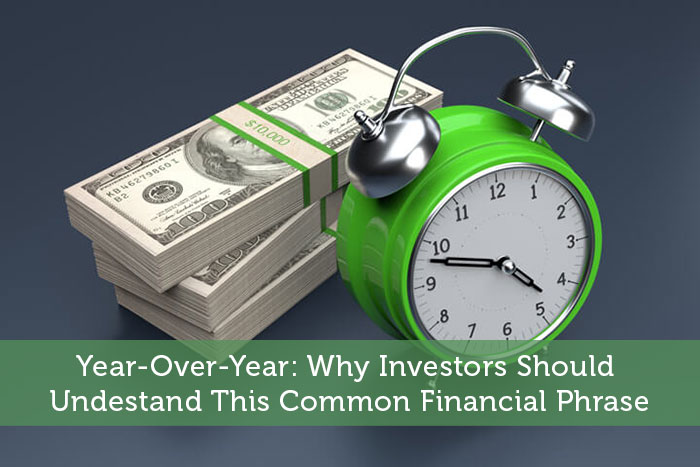 Year-Over-Year: Why Investors Should Undestand This Common Financial Phrase