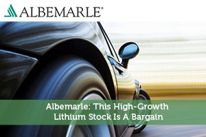 Sure Dividend-by-Albemarle: This High-Growth Lithium Stock Is A Bargain
