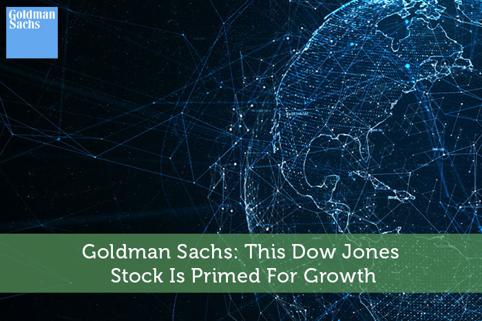 Goldman Sachs: This Dow Jones Stock Is Primed For Growth