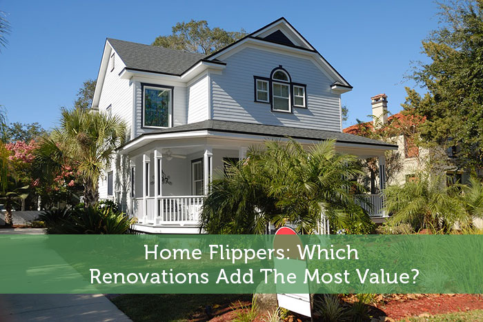 Home Flippers: Which Renovations Add The Most Value?