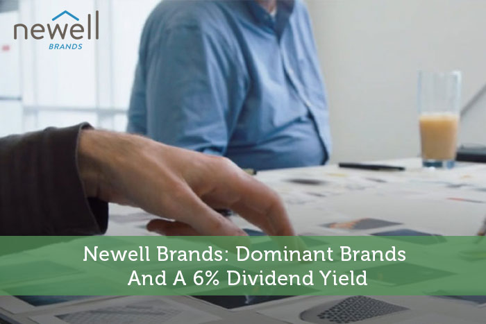 Newell Brands: Dominant Brands And A 6% Dividend Yield