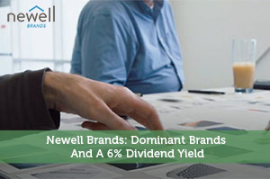 Sure Dividend-by-Newell Brands: Dominant Brands And A 6% Dividend Yield
